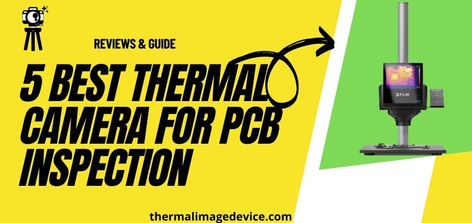 5 Best Thermal Camera for PCB Inspection